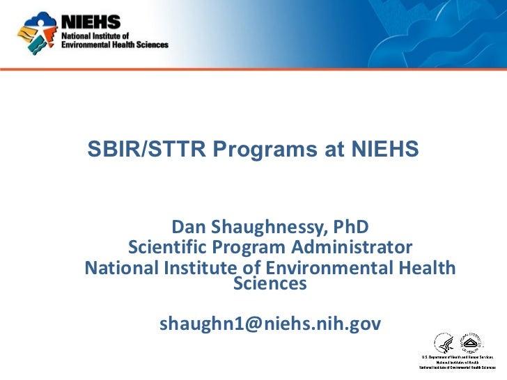 SBIR/STTR Programs at NIEHS, presented by Dan Shaughnessy