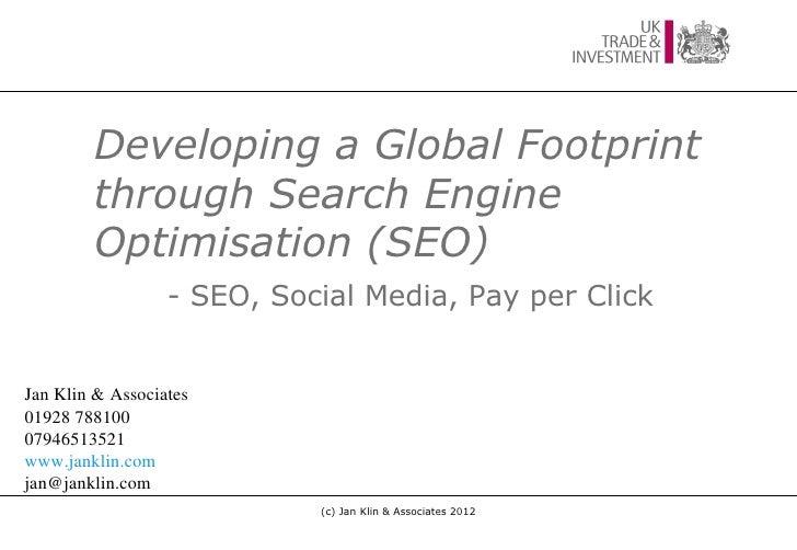 Developing a Global Footprint        through Search Engine        Optimisation (SEO)                  - SEO, Social Media,...