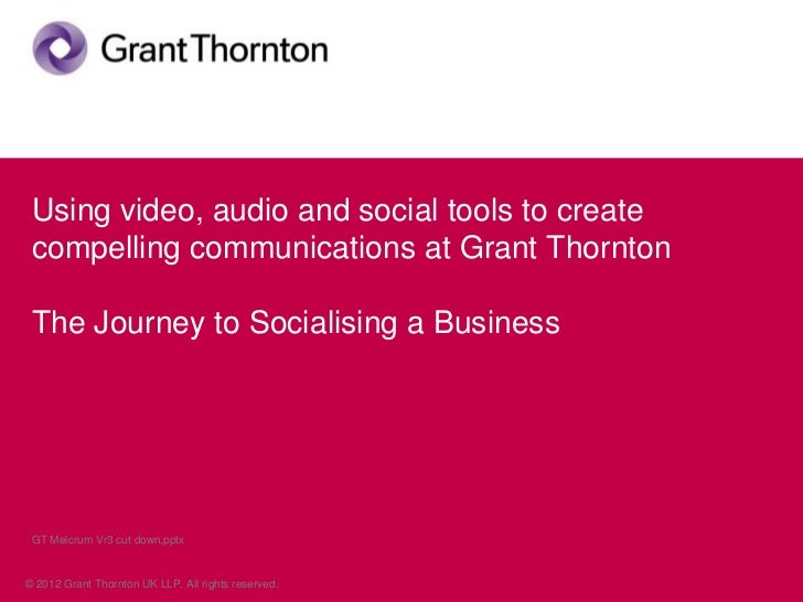 Using video, audio and social tools to create compelling communications at Grant Thornton The Journey to Socialising a Bus...