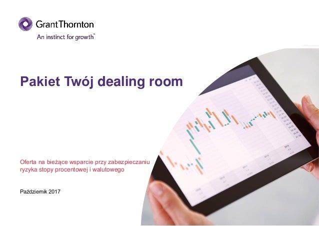 Pakiet Twój dealing room Październik 2017 Oferta na bieżące wsparcie przy zabezpieczaniu ryzyka stopy procentowej i waluto...