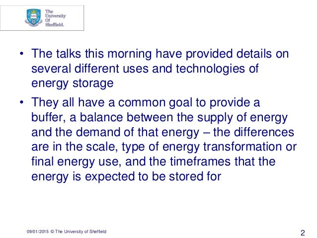 09/01/2015 © The University of Sheffield 2 • The talks this morning have provided details on several different uses and te...
