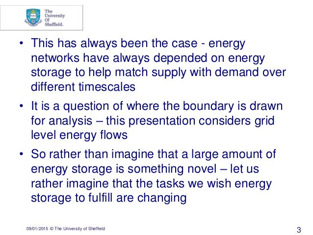 09/01/2015 © The University of Sheffield 3 • This has always been the case - energy networks have always depended on energ...