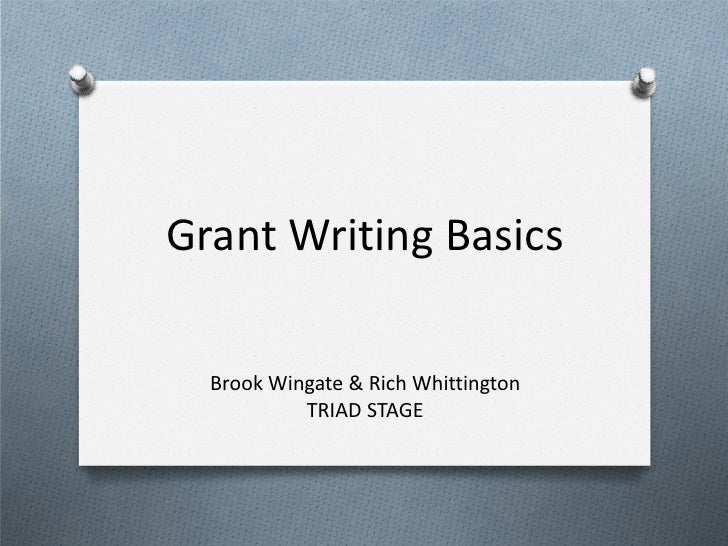 grant writing basics Before you can be successful at grant writing whether as an employee or supportive board member, you need to understand the basics including what is a grant, what is a grant team, and what tools you can use for grant related research.