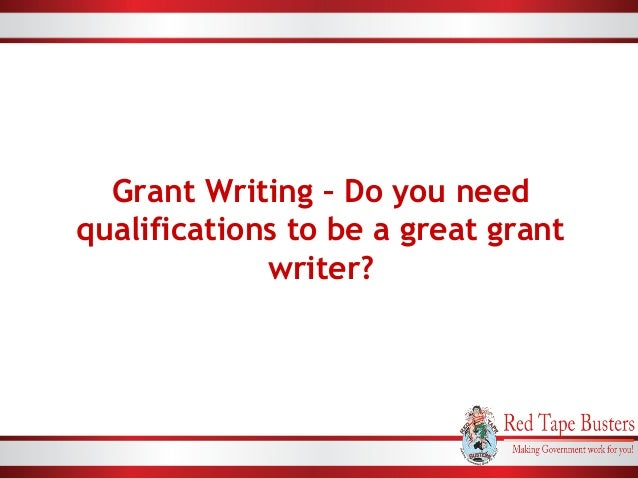 https://image.slidesharecdn.com/grantwritingdoyouneedqualificationstobeagreatgrantwriter-161121080300/95/grant-writing-do-you-need-qualifications-to-be-a-great-grant-writer-2-638.jpg?cb=1479715427
