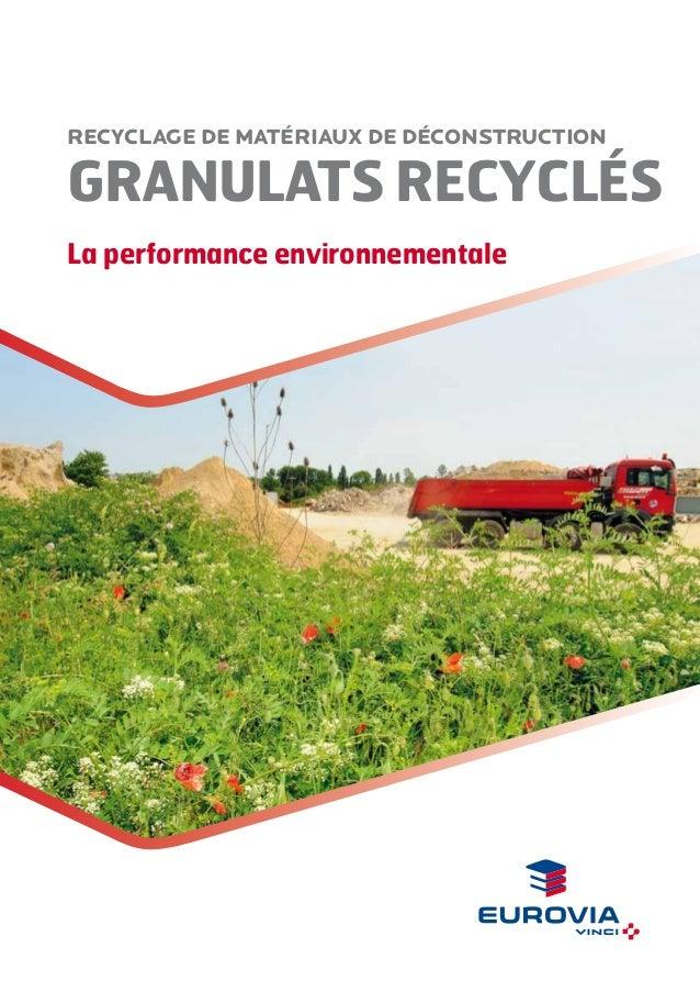 RECYCLAGE DE MATÉRIAUX DE DÉconstruction  Granulats recyclés La performance environnementale