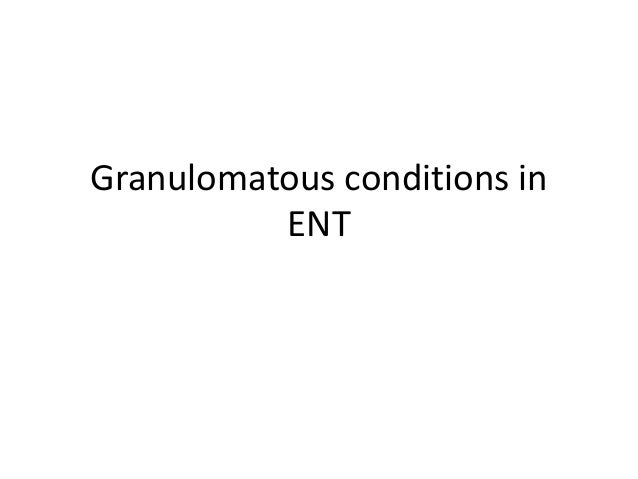 Granulomatous conditions in ENT