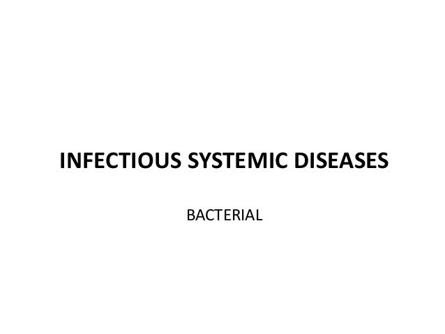 INFECTIOUS SYSTEMIC DISEASES BACTERIAL