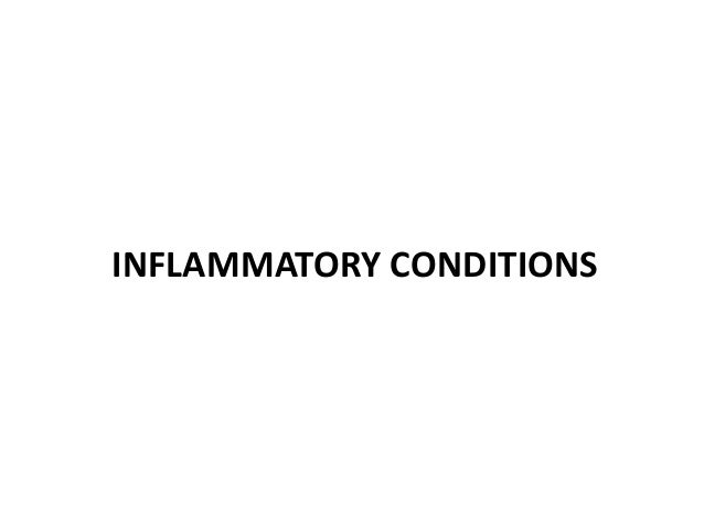 INFLAMMATORY CONDITIONS