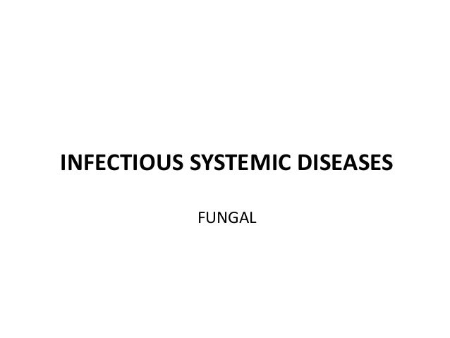 INFECTIOUS SYSTEMIC DISEASES FUNGAL