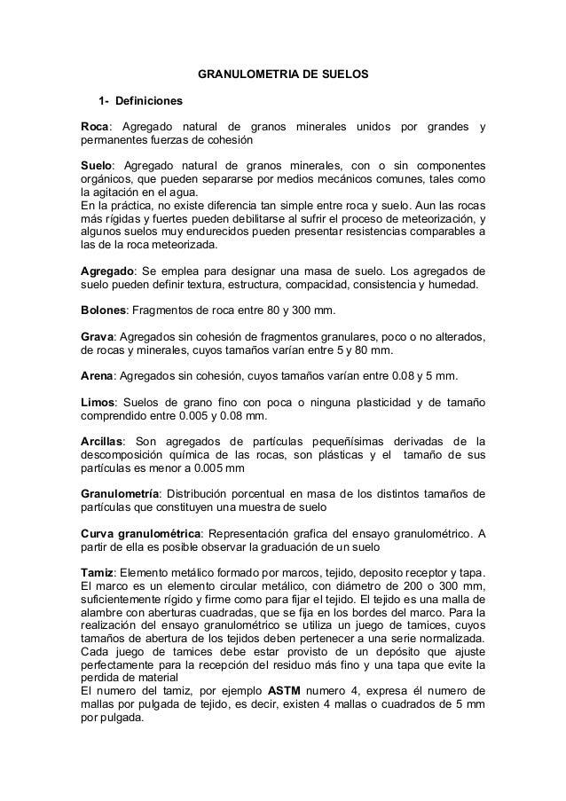 GRANULOMETRIA DE SUELOS 1- Definiciones Roca: Agregado natural de granos minerales unidos por grandes y permanentes fuerza...