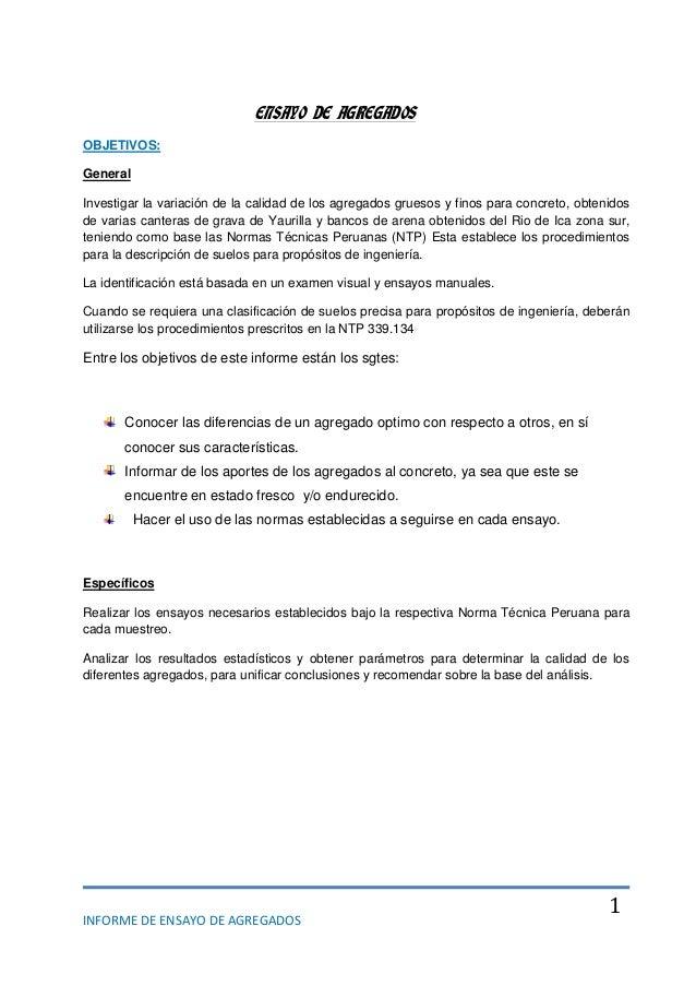 INFORME DE ENSAYO DE AGREGADOS1ENSAYO DE AGREGADOSOBJETIVOS:GeneralInvestigar la variación de la calidad de los agregados ...