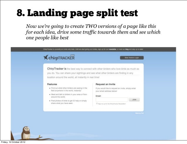 8. Landing page split test                          That means you have to write some copy.                          We ne...