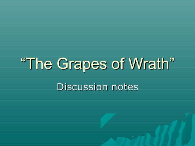 """""The Grapes of Wrath""The Grapes of Wrath"" Discussion notesDiscussion notes"