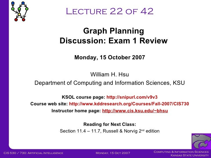 Lecture 22 of 42 Monday, 15 October 2007 William H. Hsu Department of Computing and Information Sciences, KSU KSOL course ...