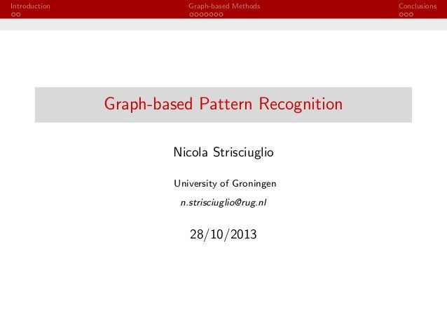 page.1  Introduction  Graph-based Methods  Graph-based Pattern Recognition Nicola Strisciuglio University of Groningen n.s...