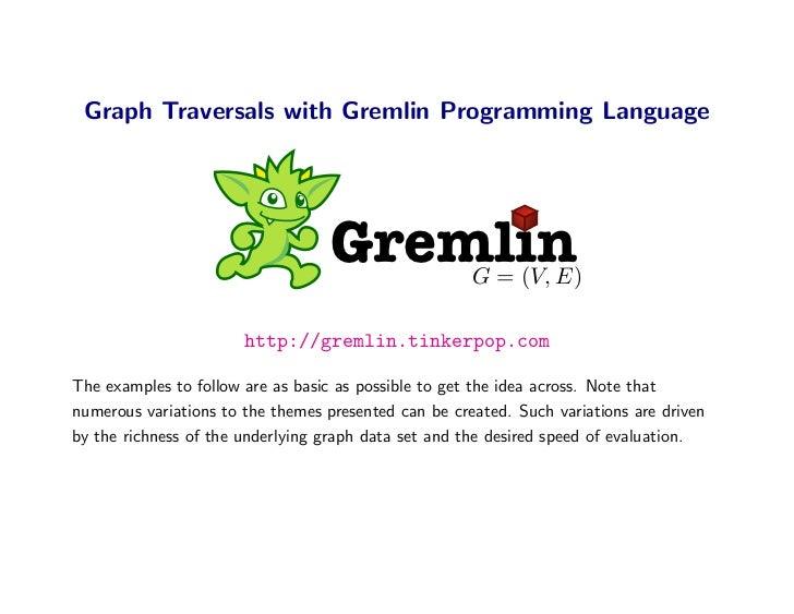 Graph Traversals with Gremlin Programming Language                                        Gremlin            G = (V, E)   ...