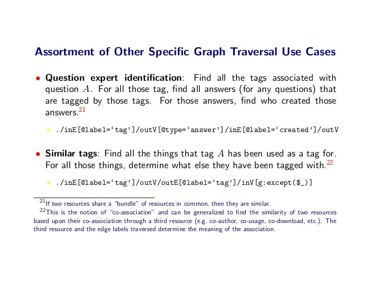 Assortment of Other Specific Graph Traversal Use Cases  • Question expert identification: Find all the tags associated with ...