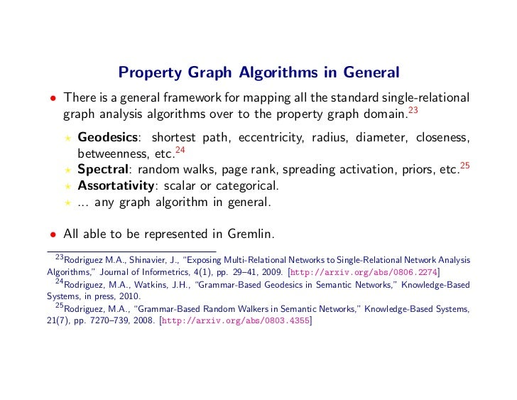 Property Graph Algorithms in General • There is a general framework for mapping all the standard single-relational   graph...