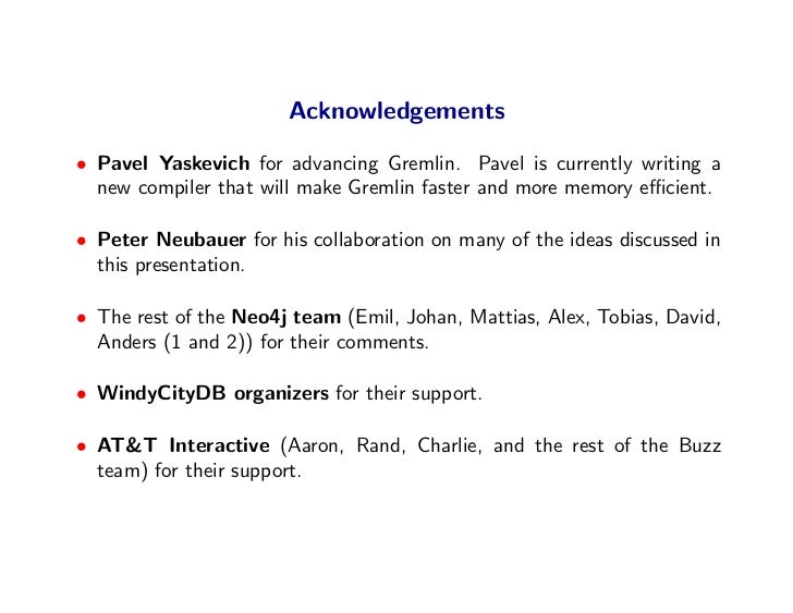 Acknowledgements  • Pavel Yaskevich for advancing Gremlin. Pavel is currently writing a   new compiler that will make Grem...