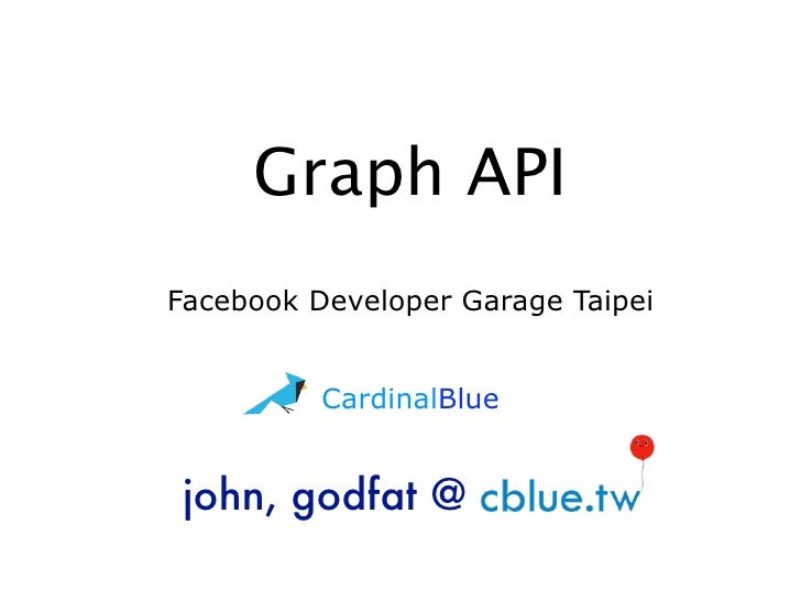 Graph API - Facebook Developer Garage Taipei