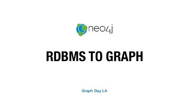 RDBMS TO GRAPH Graph Day LA