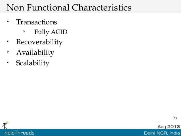 53 Non Functional Characteristics  Transactions  Fully ACID  Recoverability  Availability  Scalability