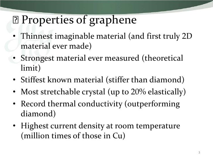 ⫸Properties of graphene• Thinnest imaginable material (and first truly 2D  material ever made)• Strongest material ever me...
