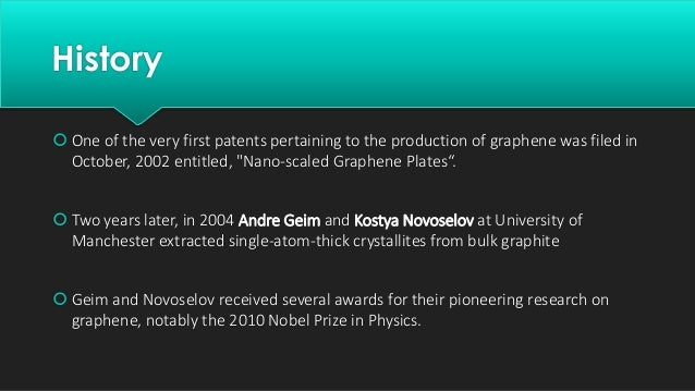 """History  One of the very first patents pertaining to the production of graphene was filed in October, 2002 entitled, """"Nan..."""