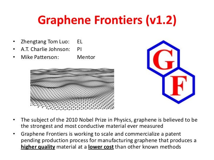 Graphene Frontiers (v1.2)• Zhengtang Tom Luo:      EL• A.T. Charlie Johnson:   PI• Mike Patterson:         Mentor• The sub...