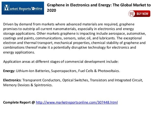 Graphene in Electronics and Energy: The Global Market to 2020 Driven by demand from markets where advanced materials are r...