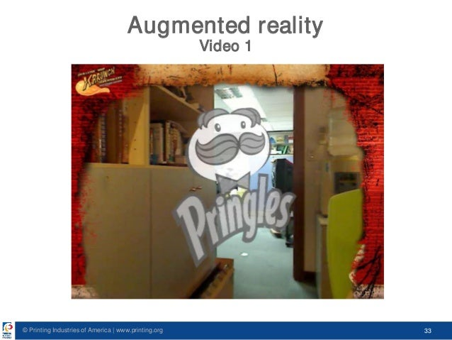 © Printing Industries of America   www.printing.org 33 Augmented reality Video 1