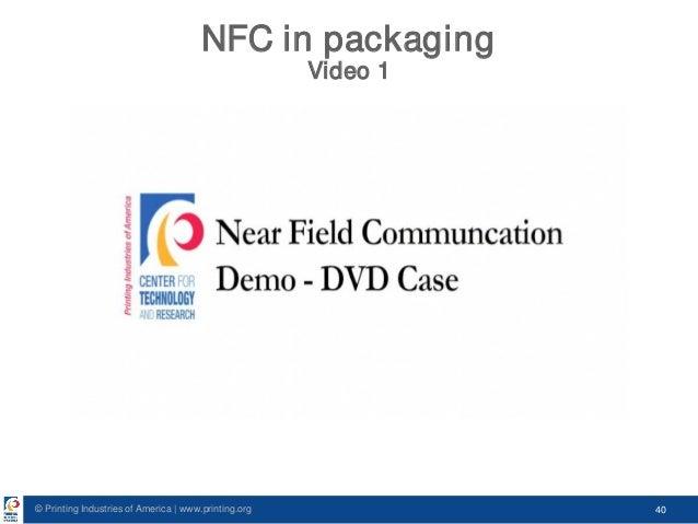 © Printing Industries of America   www.printing.org 40 NFC in packaging Video 1