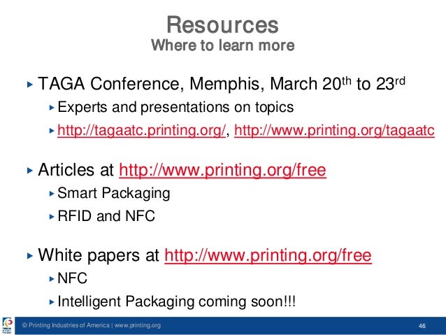 © Printing Industries of America   www.printing.org 46 Resources Where to learn more ▶ TAGA Conference, Memphis, March 20t...