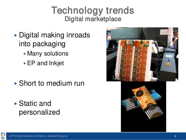 © Printing Industries of America   www.printing.org 5 Technology trends Digital marketplace ▶ Digital making inroads into ...