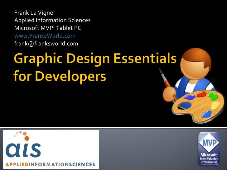 Frank La Vigne Applied Information Sciences Microsoft MVP: Tablet PC www.FranksWorld.com [email_address]