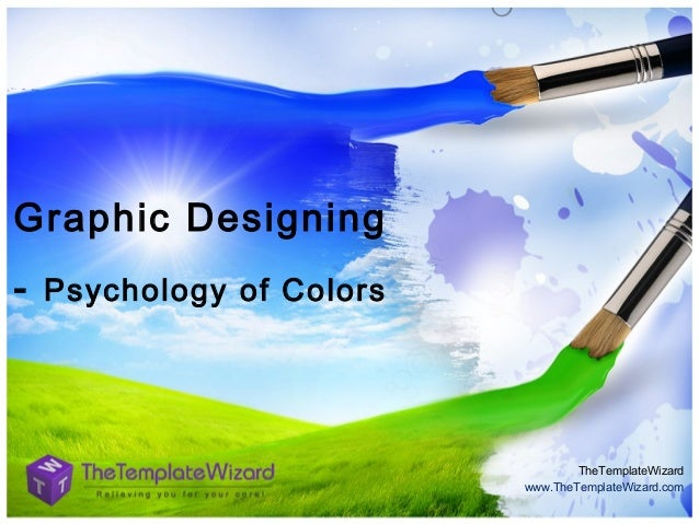 Graphic Designing -  Psychology of Colors  TheTemplateWizard www.TheTemplateWizard.com