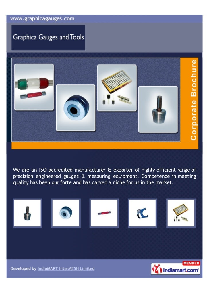 We are an ISO accredited manufacturer & exporter of highly efficient range ofprecision engineered gauges & measuring equip...