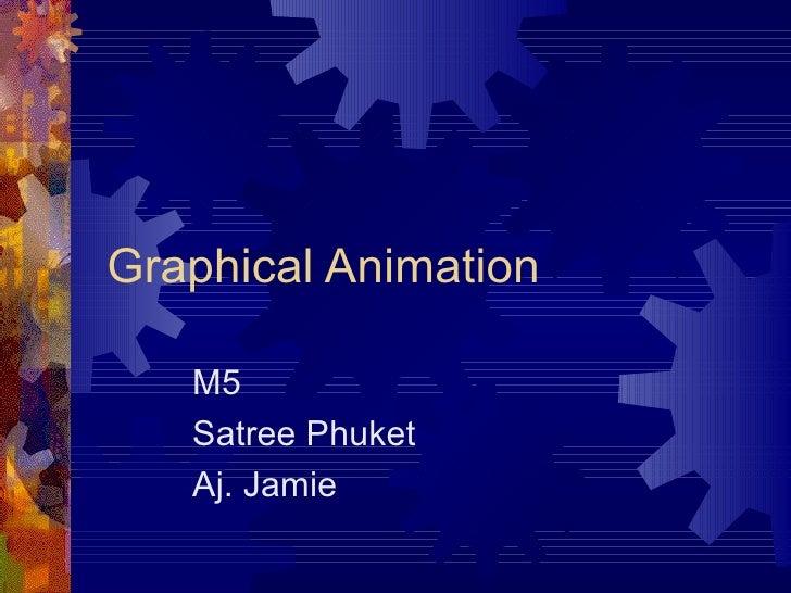 Graphical Animation M5 Satree Phuket Aj. Jamie