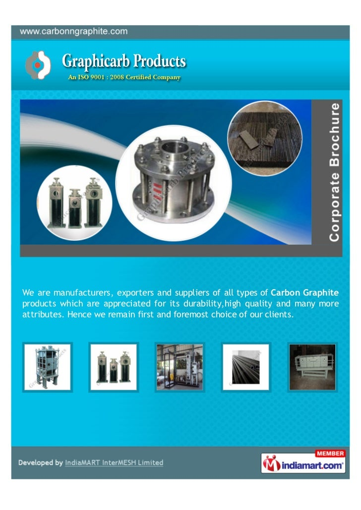 We are manufacturers, exporters and suppliers of all types of Carbon Graphiteproducts which are appreciated for its durabi...