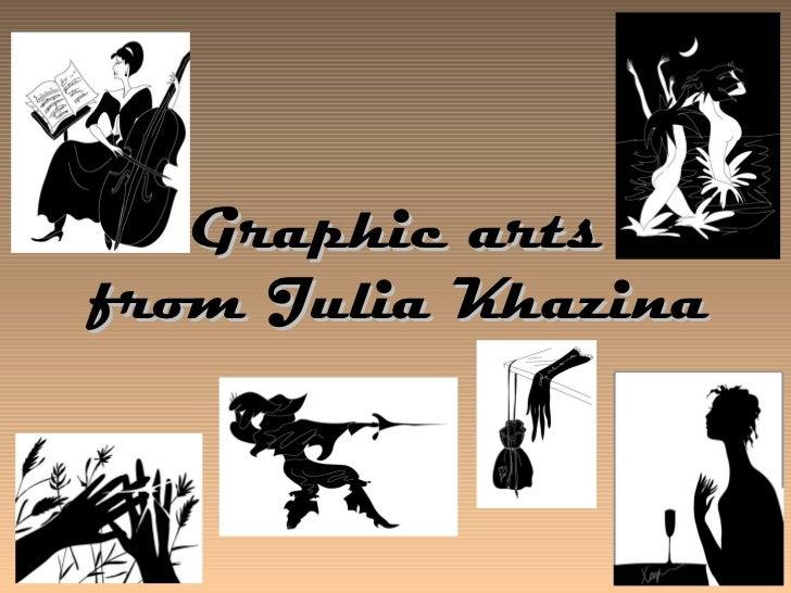 G raphic arts   from  Julia Khazina