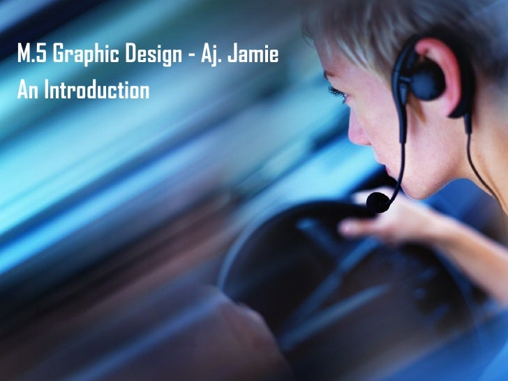 M.5 Graphic Design - Aj. Jamie An Introduction