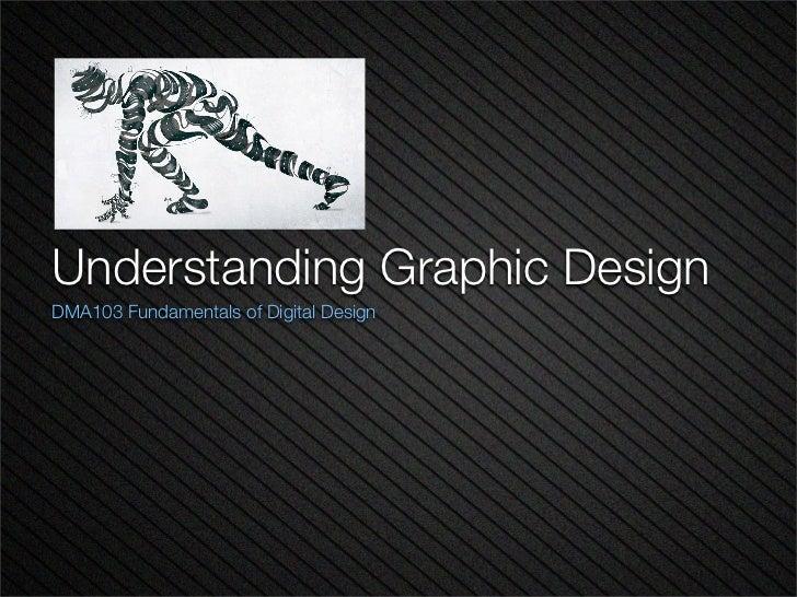Understanding Graphic DesignDMA103 Fundamentals of Digital Design