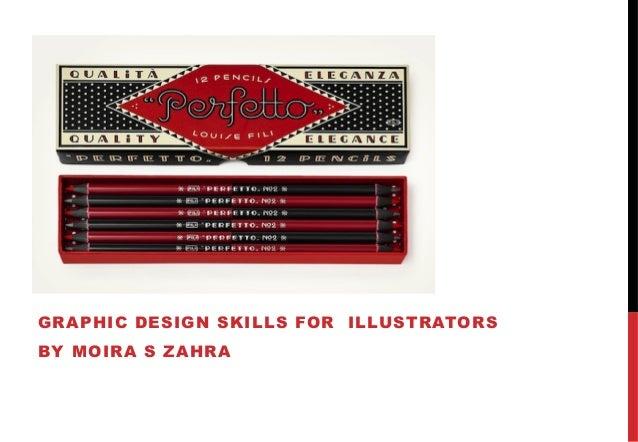 GRAPHIC DESIGN SKILLS FOR ILLUSTRATORS BY MOIRA S ZAHRA