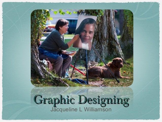 Graphic Designing   Jacqueline L Williamson