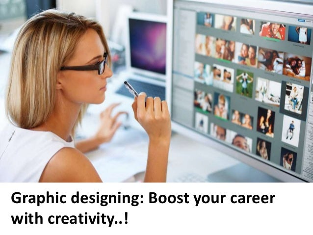 Graphic designing: Boost your career with creativity..!