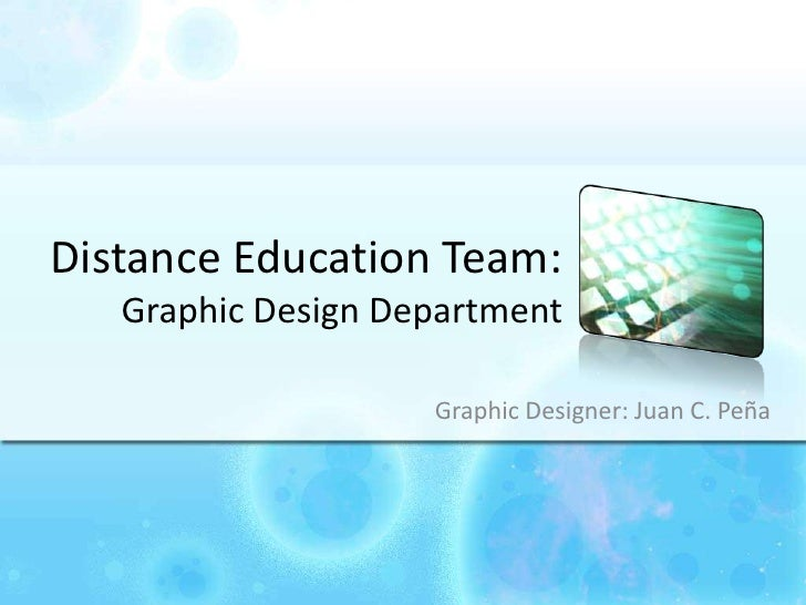DistanceEducationTeam:GraphicDesignDepartment<br />GraphicDesigner: Juan C. Peña<br />