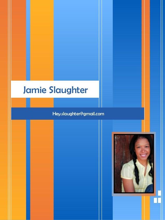 Jamie Slaughter Hey.slaughter@gmail.com