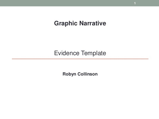 1  Graphic Narrative  Evidence Template  Robyn Collinson