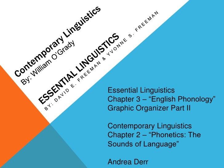 Contemporary Linguistics<br />By: William O'Grady<br />Essential Linguistics  <br />By: David E. Freeman & Yvonne S. Freem...