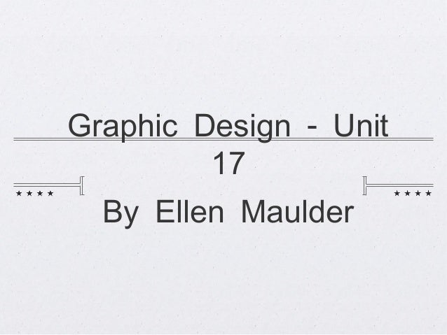 -Graphic Design Unit 17 By Ellen Maulder